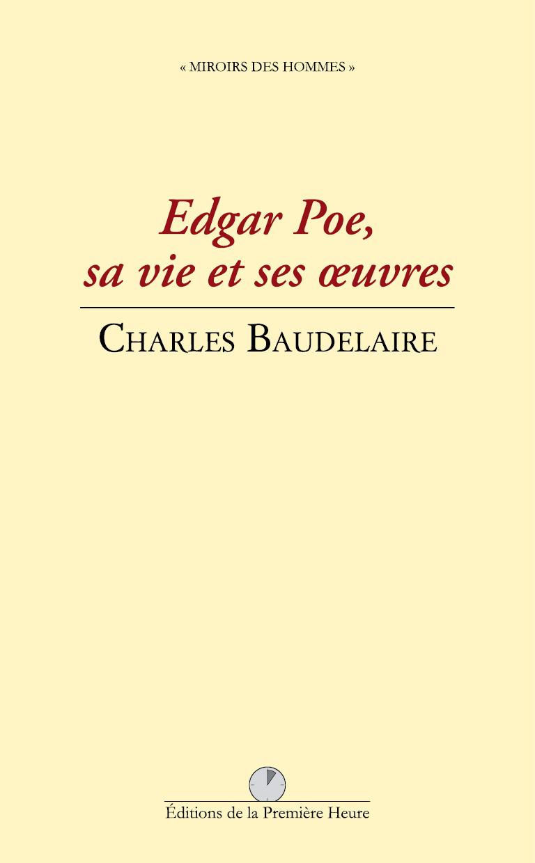 Edgar Poe, sa vie et ses oeuvres, par Charles Baudelaire