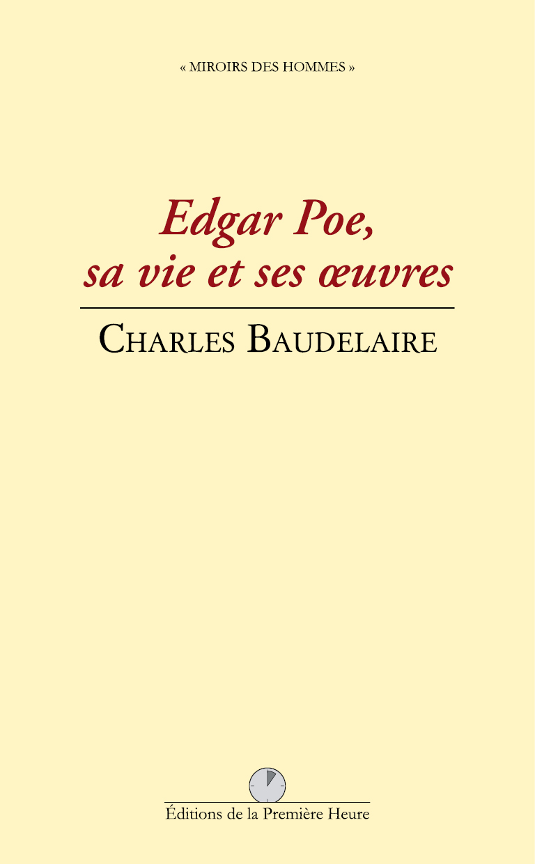 C. Baudelaire - Edgar Poe, sa vie et ses oeuvres
