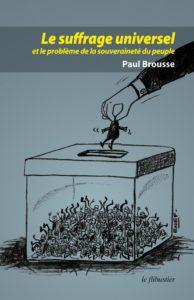 P. Brousse - Le Suffrage universel ou le problème de la souveraineté du peuple