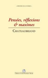 Chateaubriand - Pensées, réflexions et maximes