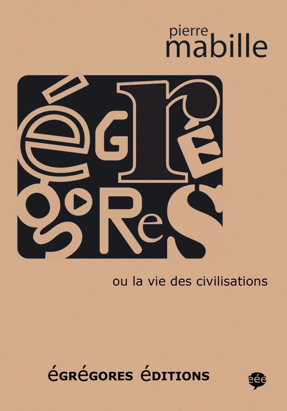 P. Mabille - Egrégores ou la vie des civilisations