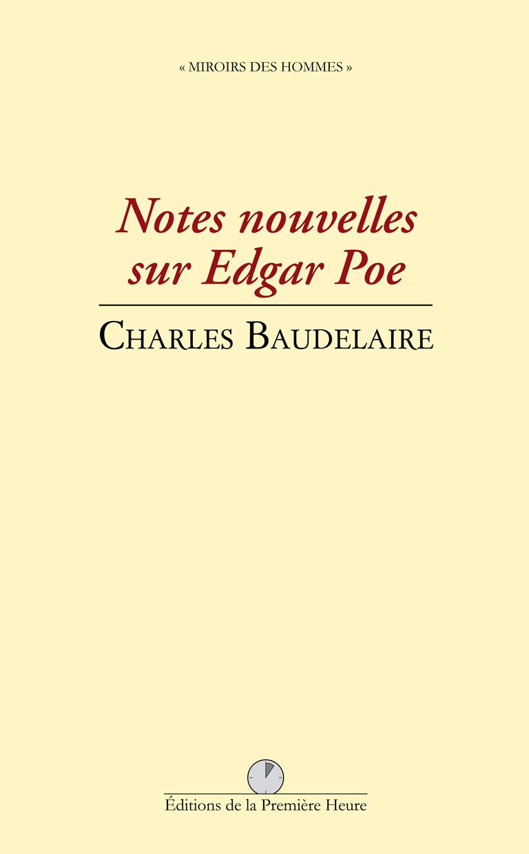Charles Baudelaire - Notes nouvelles sur Edgar Poe